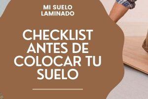 Checklist que debes saber antes de colocar tu suelo laminado