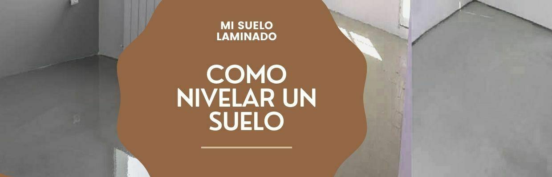 COMO-NIVELAR-UN-SUELO-ANTES-DE-COLOCAR-SUELO-LAMINADO