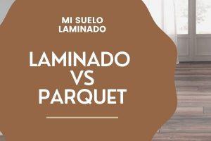 Suelo laminado vs Parquet ¿Cual es Mejor?