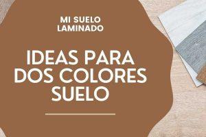 Ideas de como combinar dos colores en Suelo laminado